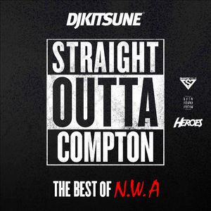 DJ Kitsune - Straight Outta Compton (The Best Of N.W.A)