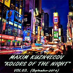 Maxim Kuznyecov - KOLORS OF THE NIGHT Vol.03.