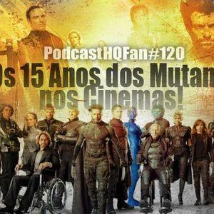 Podcast HQFan #120: Os 15 Anos dos Mutantes nos Cinemas!