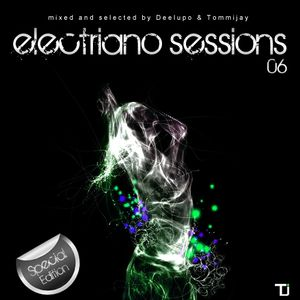 Electriano Sessions 06 Special Edition (mixed by Deelupo & Tommijay)