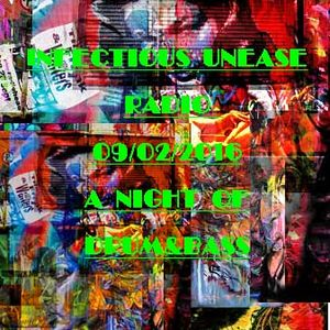 INFECTIOUS UNEASE RADIO BROADCAST 09_02_2016