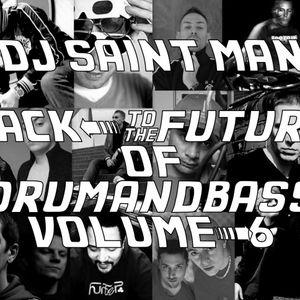 DJ Saint Man - Back To The Future Of Drum&Bass Vol.6