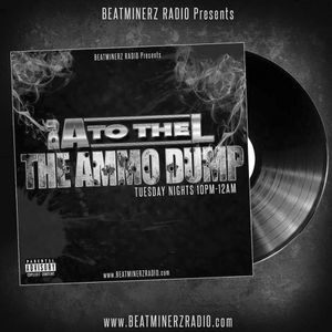 The Ammo Dump with DJ A to the L on Beatminerz Radio (Episode 20 – 07/12/16)