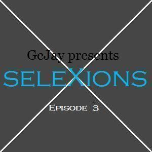 seleXions Episode 3