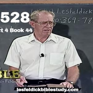 528 - Les Feldick Bible Study Lesson 3 - Part 4 - Book 44
