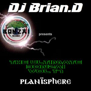 DJ Brian.D - The Ultimate Bonzai Vol 17 (Planisphere)