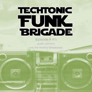 Techtonic Funk Brigade - Episode 41