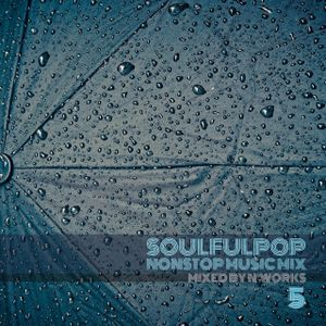 SoulfulPOP Nonstopmix VOL.5 by N'Works