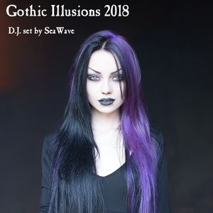 Gothic Illusions 2018 by DJ SeaWave