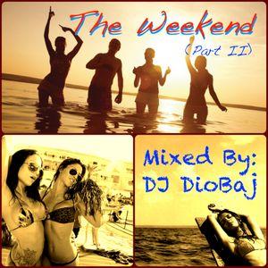 The Weekend (Part II)