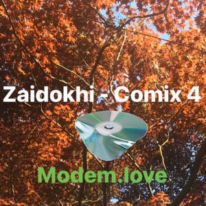 Zaidokhi - Comix 4 ((MODEM LOVE RADIO SERIES 59))