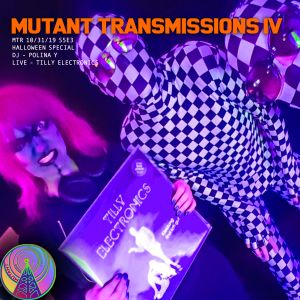Mutant Transmissions Radio S05E04 Halloween Special with DJ Polina Y and TIlly Electronics 31.10.19