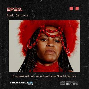 techtronica #23 - FUNK CARIOCA