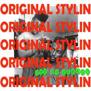 Original stylin