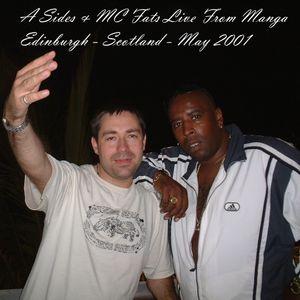 A Sides & MC Fats Live From Manga - Edinburgh - May 2001