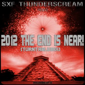 SXF Thunderscream´s - 2012 The End is near (Turntablemix)