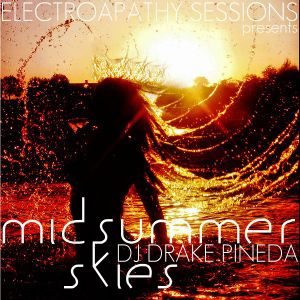 ElectroApathy Sessions presents MidSummer Skies [April 2012]