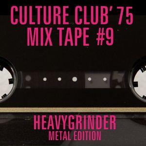 CULTURE CLUB '75 MIX TAPE #9 HEAVYGRINDER METAL EDITION