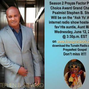 Ask Yo Auntie Radio Show featuring Stephen B. Steward