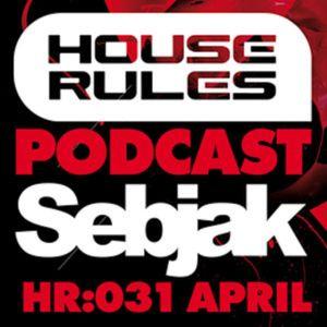 House Rules 031: Sebjak, April 2011