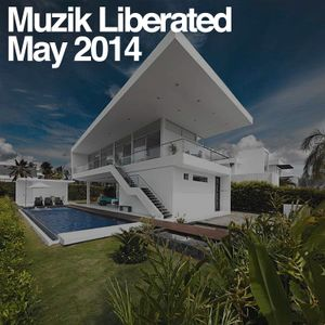 Muzik Liberated RadioShow May 2014