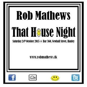 Rob Mathews at That House Night @ Bar 360, Stoke On Trent. Sat 24th October 2015 www.robmathews.tk