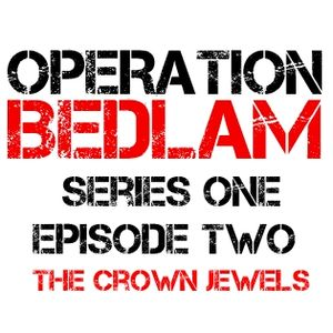 Series 1 Episode 2 - The Crown Jewels