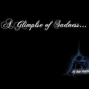DJ BOB MARLIN- A Glimpse of Saddness Mix