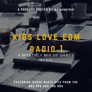 Kids Love EDM Radio 1 Episode 5