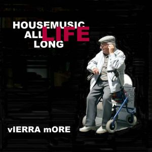 HouseMusic All Life Long_Vierra More_20160908