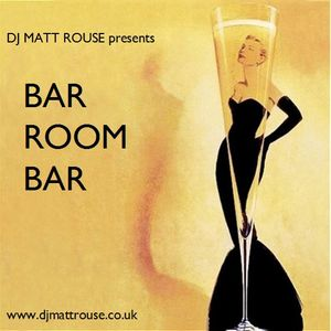 DJ Matt Rouse || Bar Room Bar