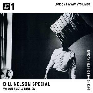 NTS show - Bill Nelson special w/ Jon Rust