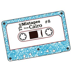 The Mixtapes from Cairo #08