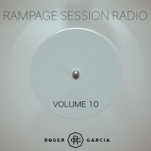 Rampage Session Radio Volume 10