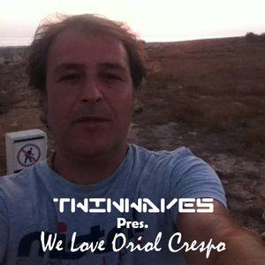 Twinwaves pres. We Love Oriol Crespo