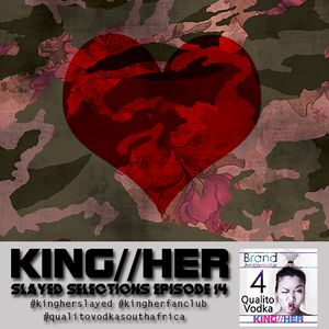 KING//HER SLAYED SELECTIONS EPISODE 14