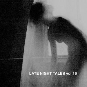 Late Night Tales Vol.16 by newcenturyman [2018]