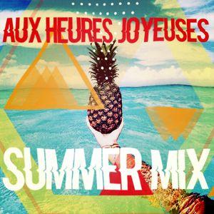 AUX HEURES JOYEUSES // SAISON II // SUMMER MIX