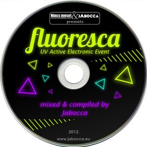 Fluoresca - UV Active Electronic Event (Mix by Jabocca)