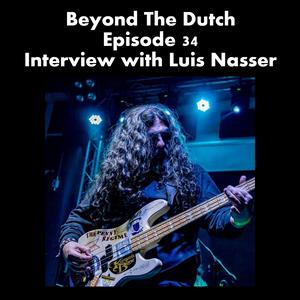 Beyond The Dutch Episode 34: Celebrity Dream Work (Luis Nasser Sonus Umbra Interview)