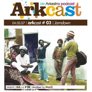 ARKcast # 03 | Jamdown by MasQ