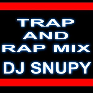 TRAP AND RAP MIX ( DJ SNUPY )