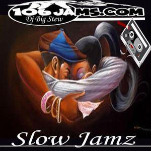 Dj Big Stew - Slow Jamz