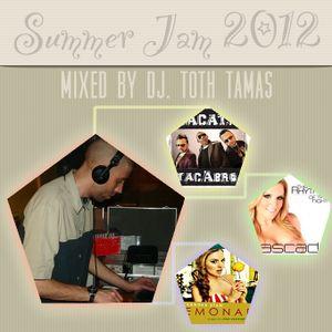 DJ. Toth Tamas - Summer Jam 2012