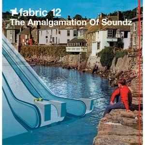 Fabric 12 - The Amalgamation Of Soundz