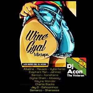 Wine_Gyal_Mixtape_2017_MiX_By_DJ_Acon_The_Veteran