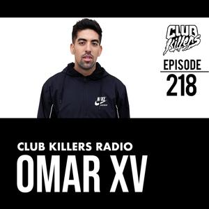 Club Killers Radio #218 - Omar XV