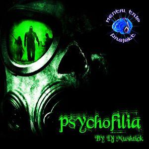 Psychofilia By Mushtick Dj Set / Mental Trip Recs- Cosmikal Recs