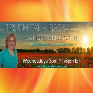 Stepping Into Your Power with Truth Talk Radio Host Deb Acker
