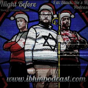 """Episode 78: The Night Before: """"The Weed of Christmas Present"""" (Part 2)"""